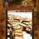 Life in Çatalhöyük 9000 years Ago